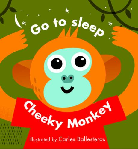 Little Faces: Go to Sleep, Cheeky Monkey