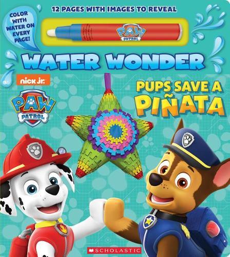 Pups Save a Pi ata (Paw Patrol: Water Wonder)