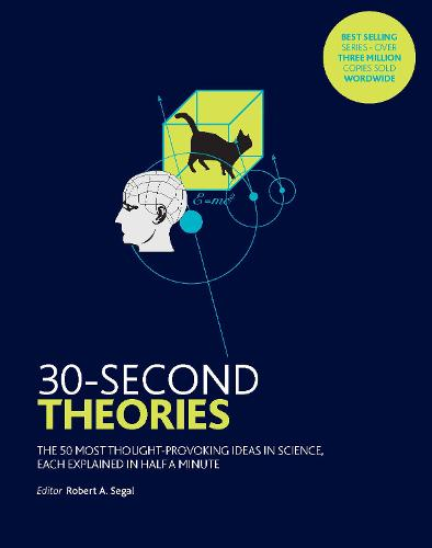 30-Second Theories: The 50 Most Thought-provoking Theories in Science