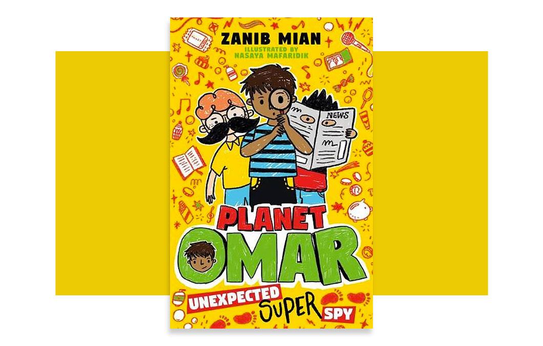 Planet Omar: Unexpected Super Spy: Book 2 by Zanib Mian