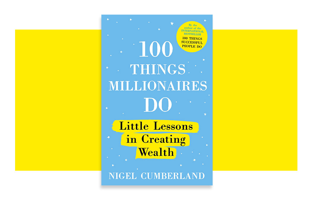 100 Things Millionaires Do by Nigel Cumberland