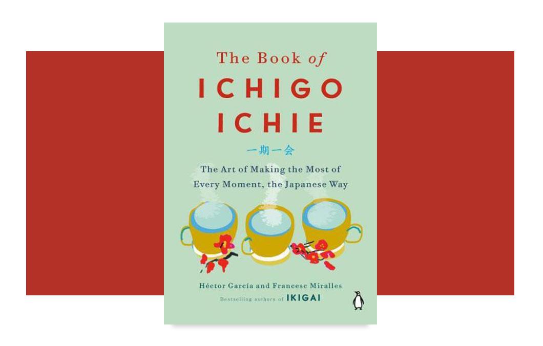 The Book Of Ichigo Ichie by Hector Garcia