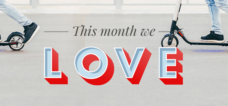 This Month We Love