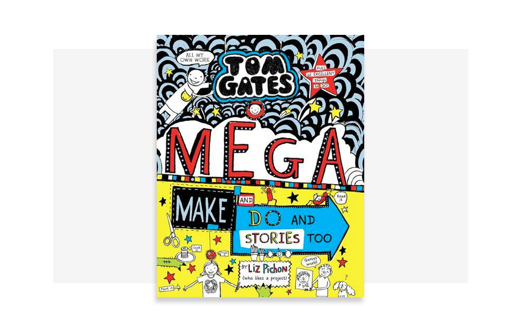 Tom Gates: Mega Make And Do by Liz Pichon