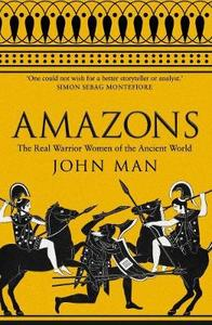 The Amazons: The Real Warrior Women of the Ancient World