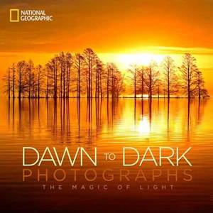 National Geographic Dawn To Dark Photographs The Magic Of Light