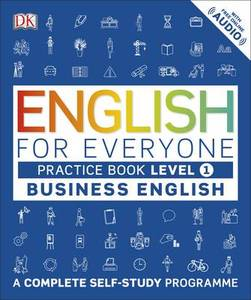 English for Everyone: A Complete Self Study Programme: Level 1 : Business English Practice Book