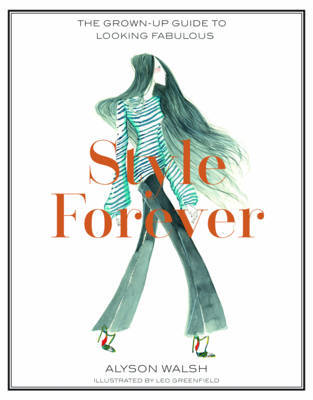 Style Forever: How to Look Fabulous Every Age