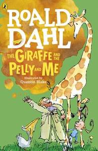 The Giraffe and the Pelly and Me