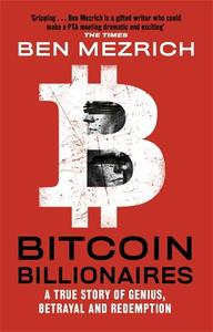 Bitcoin Billionaires A True Story Of Genius Betrayal And Redemption