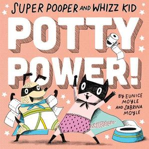 Super Pooper and Whizz Kid: Potty Power!