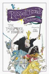 Russell Brand'S Trickster Tales The Pied Piper Of Hamelin