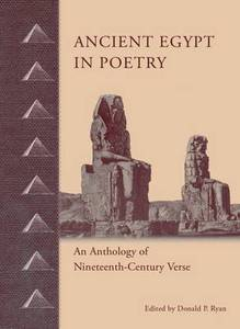 Ancient Egypt in Poetry: An Anthology of Nineteenth-Century Verse
