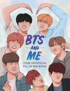 BTS and Me: Your Unofficial Fill-In Fan Book
