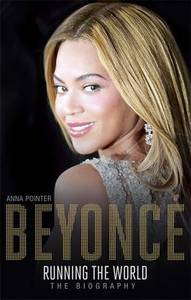 Beyonce Run The World The Biography