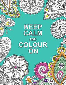 Keep Calm & Colour On