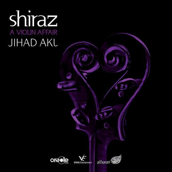 Shiraz A Violin Affair - Jihad Aqel