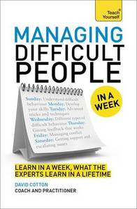 Teach Yourself Managing Difficult People In A Week