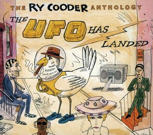 Ry Cooder Anthology: The Ufo Has Landed