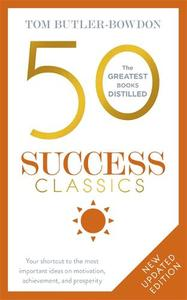 50 Success Classics: Your shortcut to the most important ideas on motivation, achievement, and prosperity