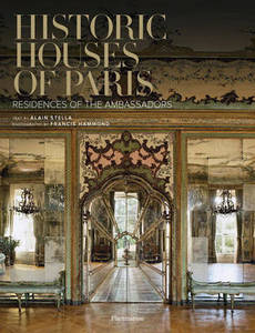 Historic Houses Of Paris Residences Of Ambassadors
