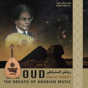 Oud: The Breath Of Arabian Music - Riad Al Sunbati