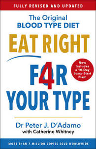 Eat Right 4 Your Type: Revised Edition: Fully Revised with 10-Day Jump-Start Plan
