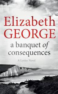A Banquet of Consequences: An Inspector Lynley Novel