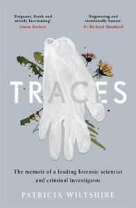 Traces The Memoir Of A Forensic Scientist and Criminal Investigator