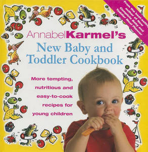 Annabel Karmels New Baby And Toddler Cookbook