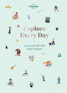 Explore Every Day: 365 daily prompts to refresh your life