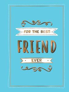 For the Best Friend Ever: The Perfect Gift to Give to Your BFF