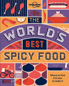 The World's Best: Spicy Food 2: Authentic Recipes from Around the World