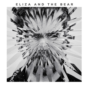 ELIZA & THE BEAR: DELUXE EDITION (DLX) (UK)