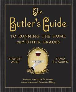 Butler's Guide To Running The Home & Other Graces