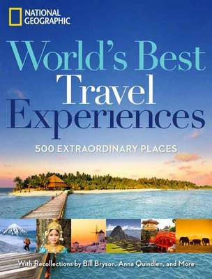 Worlds Best Travel Experiences: 400 Extraordinary Experiences