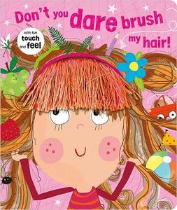 Don't You Dare Brush My Hair!