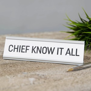 Harvey Makin Chief Know It All Desk Plaque