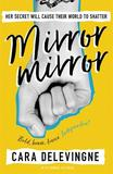 Mirror, Mirror: A Twisty Coming-of-Age Novel about Friendship and Betrayal from Cara Delevingne