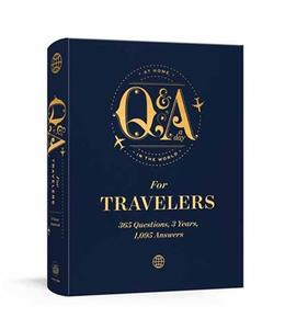 Q And A A Day for Travelers: 365 Questions, 3 Years, 1,095 Answers