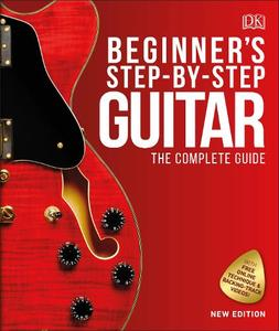 Beginner's Step-By-Step Guitar: The Complete Guide