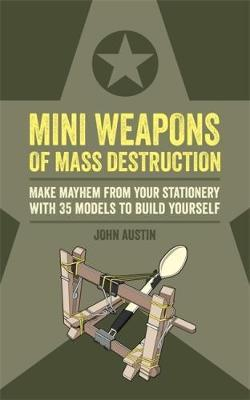 Mini weapons of mass destruction make mayhem from your stationery with 35 models to build yourself mini weapons of mass destruction make mayhem from your stationery with 35 models to build solutioingenieria Choice Image