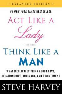 Act Like A Lady Think Like A Man