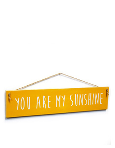 I Want It Now Sunshine Wooden Sign