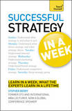 Successful Strategy in a Week: Teach Yourself: Strategic Thinking Skills in Seven Simple Steps