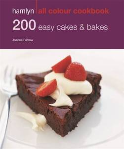 200 Easy Cakes & Bakes Hamlyn All Colour Cookbook