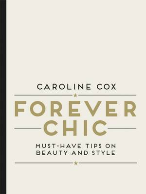 Forever Chic: Must-Have Tips on Beauty and Style