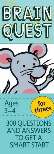 Brain Quest for Threes, Revised 4th Edition: 300 Questions and Answers to Get a Smart Start