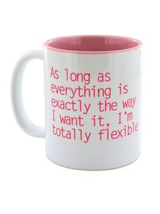 I Want It Now Flexible Mug