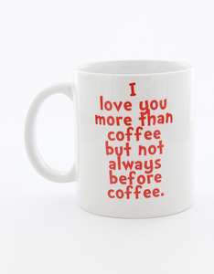 I Want It Now Before Coffee Mug